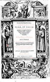Demonstrationes symbolorum verae et falsae religionis adversus praecipuos cathilicae religionis hostes (etc.) - Lugduni, Horatius Cardon 1617