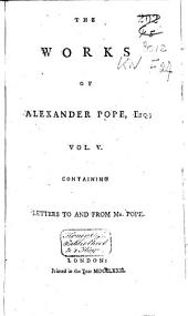 The Works of Alexander Pope, Esq: In Six Volumes, Complete. With His Last Corrections, Additions, and Improvements; Together with All His Notes, Volume 3