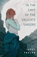 In the Cave of the Delicate Singers PDF