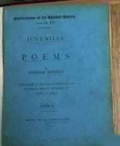 Juvenilia. Poems contained in the collections which appeared in 1626 and 1633: Volume 10, Part 2