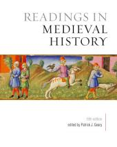 Readings in Medieval History, Fifth Edition: Edition 5