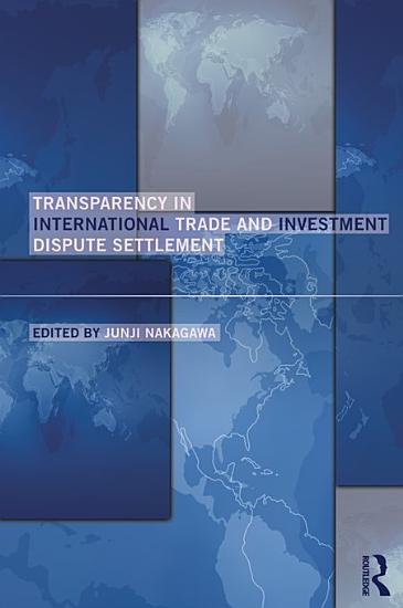 Transparency in International Trade and Investment Dispute Settlement PDF