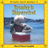Bromley is Shipwrecked