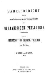Jahresbericht über die Erscheinungen auf dem Gebiete der germanischen Philologie: Bibliographie, Volume 1
