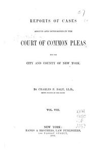 Reports of Cases Argued and Determined in the Court of Common Pleas for the City and County of New York Book