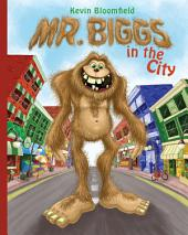 Mr. Biggs in the City