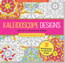 Kaleidoscope Designs Artist s Coloring Book  31 Stress Relieving Designs