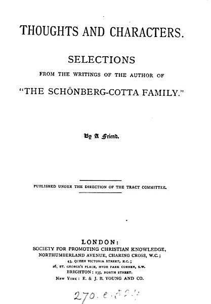 Thoughts and characters  selections from the writings of the author of  The Sch  nberg Cotta family   by a friend