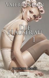 Die Hausfrau - Erotischer Roman [Edition Edelste Erotik]