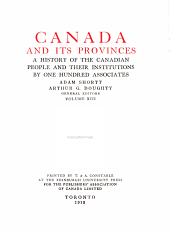Canada and its provinces: a history of the Canadian people and their institutions, Volume 13