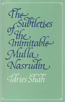 The Subtleties of the Inimitable Mulla Nasrudin PDF