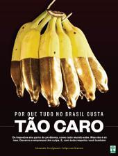 Por que Tudo Custa Tão Caro no Brasil