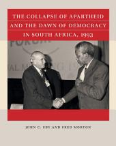 The Collapse of Apartheid and the Dawn of Democracy in South Africa, 1993