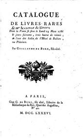 Catalogue de livres rares: dont la vente se sera le lundi 13 mars 1786 & jours suivants, trois heures de relevée, en l'une des salles de l'Hôtel de Bullion, rue Plâtriere