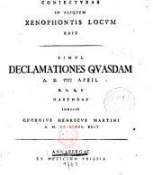 Coniectvras in aliqvem xenophontis locvm edit: Simvl declamationes qvasdam a. d. VIII april m. l. q. c. habendas indicit Georgivs Henricvs Martini a. m. et schol. rect, Τόμοι 1762-1763