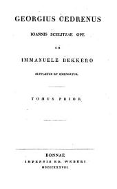 Georgius Cedrenus, Joannis Scylitzae ope ab Immanuele Bekkero suppletus et emendatus...