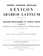 Lexicon arabico-latinum: praesertim ex djeuharii firuzabadiique et aliorum arabum, Volume 4