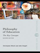 Philosophy of Education: The Key Concepts: Edition 2
