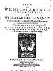 Vitae sacrosancti Wilhelmi abbatis Hirsaug. et Wilhelmi Gellonensis: nunquam adhuc editae, e mss. codicibus erutae, commentario et notis illustratae