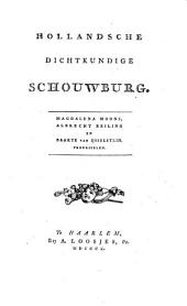 Hollandsche dichtkundige schouwburg. Magdalena Moons [the author's preface to the play signed: A. Loosjes Pz.], Albrecht Beiling en Baarte van IJsselstein. Treurspelen. [The editor of the volume stated in the general preface to be the publisher, i.e. A. Loosjes.]