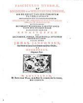 Fasciculus myrrhae, of Bondelke van welriekende myrrhe, om de geest van een Christen te verlustigen, bestaande in een verhandeling over de inhalinge, of inrydinge van den Zaligmaker te Jerusalem, ..