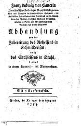 Franz Ludwig von Cancrin ... Abhandlung von der Zubereitung des Roheisens in Schmiedeeisen, auch des Stahleisens in Stahl, etc