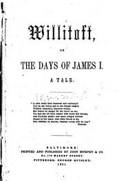 Willitoft, Or, The Days of James I: A Tale