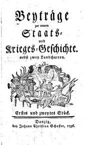 Beyträge zur neuern Staats-Und Krieges-Geschichte: Band 1