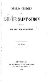 Oeuvres choisies de C.-H. de Saint-Simon, précédées d'un essai sur sa doctrine ...