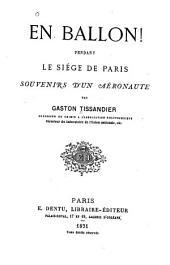 En ballon! pendant le siége de Paris: souvenirs d'un aéronaute