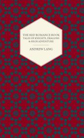 The Red Romance Book - Tales of Knights, Dragons & High Adventure
