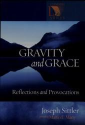 Gravity and Grace: Reflections and Provocations