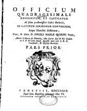 Officium quadragesimale recognitum, et castigatum ad fidem praestantissimi Codicis Barberini, in Latinum sermonem conversum, atque Diatribis illustratum, cura, labore D. Angeli Mariae Quirini