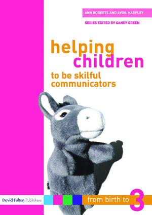 Helping Children to be Skilful Communicators PDF