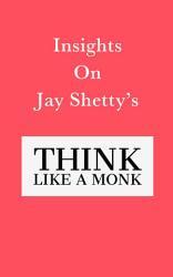 Insights On Jay Shetty S Think Like A Monk Book PDF