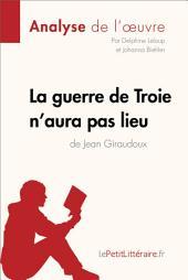 La guerre de Troie n'aura pas lieu de Jean Giraudoux (Analyse de l'oeuvre): Comprendre la littérature avec lePetitLittéraire.fr