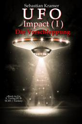 UFO Impact (Bd.1): Die Verschleppung