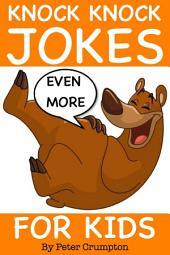 Even More Knock Knock Jokes For Kids