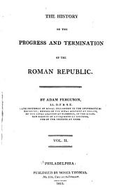 The History of the Progress and Termination of the Roman Republic: Volume 2
