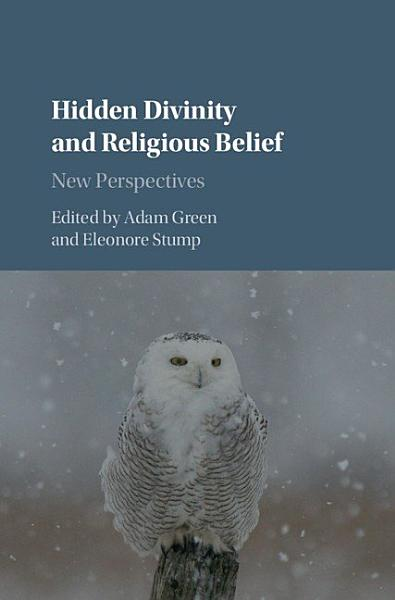 Download Hidden Divinity and Religious Belief Book