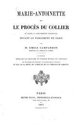 Marie-Antoinette et le procès du collier d'après la procédure instreite devant le parlement de Paris