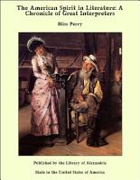 The American Spirit in Literature  A Chronicle of Great Interpreters PDF