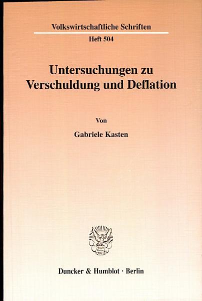 Untersuchungen zu Verschuldung und Deflation PDF