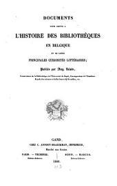 Documents pour servir à l'histoire des bibliothèques en Belgique et de leurs principales curiosités littéraires