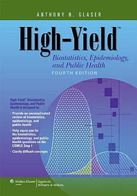 High Yield Biostatistics  Epidemiology  and Public Health PDF