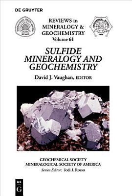 Sulfide Mineralogy and Geochemistry