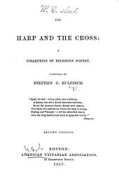 The Harp and the Cross.-A Collection of Religious Poetry, Compiled by S. G. Bulfinch. Second Edition