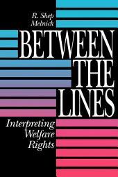 Between the Lines: Interpreting Welfare Rights