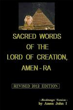 Sacred Word of the Lord of Creation, Amen-Ra - Revised 2012 Edition