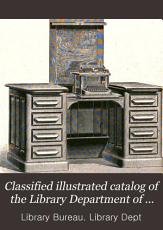 Classified Illustrated Catalog of the Library Department of Library Bureau PDF